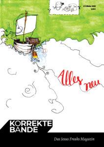 """Cover der letzten Ausgabe der Korrekten Bande. Ein gezeichnetes Segelschiff segelt am oberen linken Bildrand ins unbestimmte Hellgrün. In roter Schreibschrift heißt es """"Alles neu"""" (das Thema der Ausgabe)."""